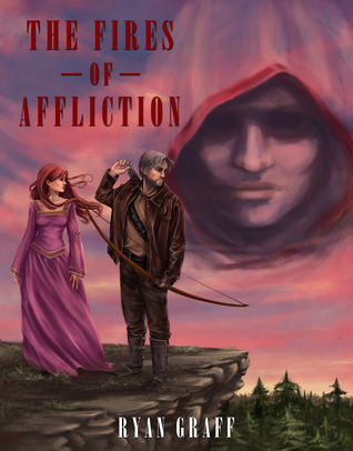 The Fires of Affliction (Night Sky Trilogy, #1) Ryan Graff