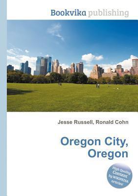 Oregon City, Oregon  by  Jesse Russell