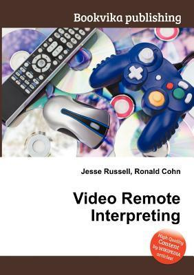 Video Remote Interpreting  by  Jesse Russell