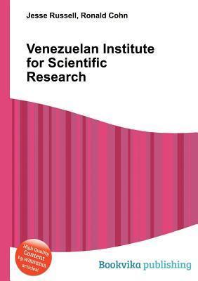 Venezuelan Institute for Scientific Research  by  Jesse Russell