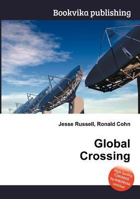 Global Crossing  by  Jesse Russell