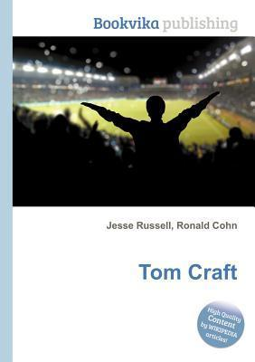 Tom Craft  by  Jesse Russell