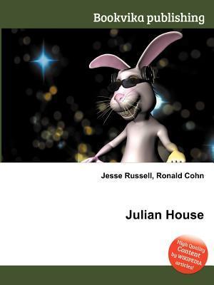 Julian House  by  Jesse Russell