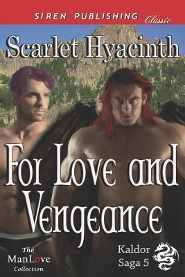 For Love and Vengeance (Kaldor Saga 5) Scarlet Hyacinth