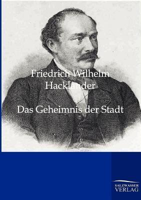 Das Geheimnis Der Stadt  by  Friedrich Wilhelm Hackl Nder