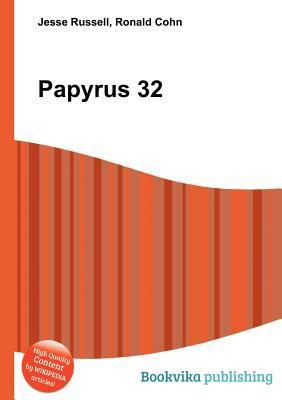 Papyrus 32  by  Jesse Russell