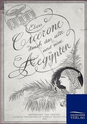 Cicerone durch das alte und neue Aegypten Georg Ebers