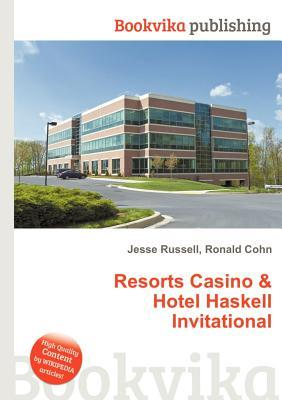 Resorts Casino & Hotel Haskell Invitational  by  Jesse Russell