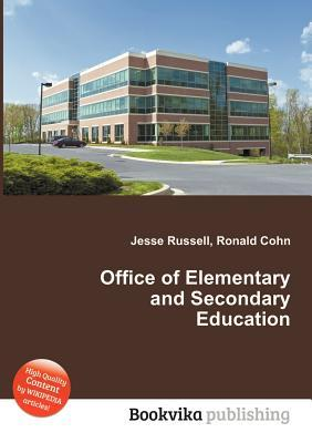 Office of Elementary and Secondary Education  by  Jesse Russell