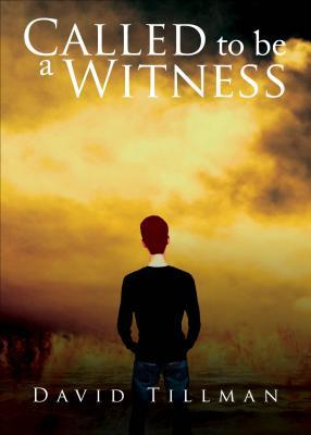 Called to Be a Witness  by  David A. Tillman