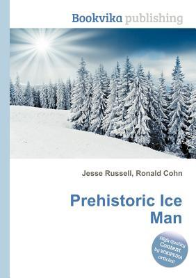 Prehistoric Ice Man Jesse Russell