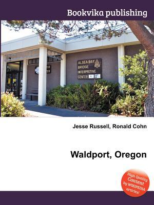 Waldport, Oregon  by  Jesse Russell