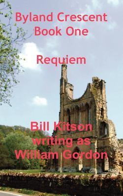 Requiem - Byland Crescent, Book One William Gordon
