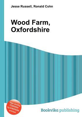 Wood Farm, Oxfordshire  by  Jesse Russell