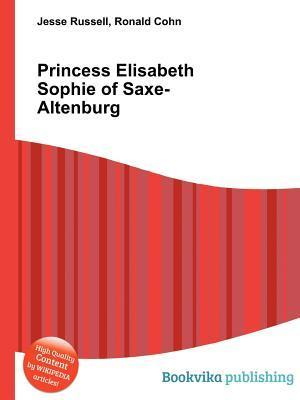 Princess Elisabeth Sophie of Saxe-Altenburg Jesse Russell