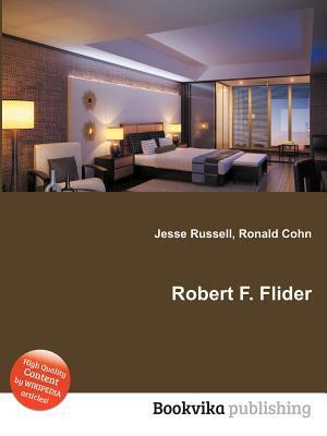 Robert F. Flider  by  Jesse Russell