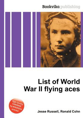 List of World War II Flying Aces  by  Jesse Russell