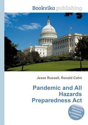 Pandemic and All Hazards Preparedness ACT  by  Jesse Russell
