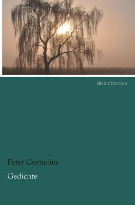 Gedichte  by  Peter Cornelius