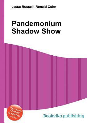 Pandemonium Shadow Show  by  Jesse Russell