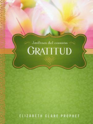 Gratitud  by  Elizabeth Clare Prophet