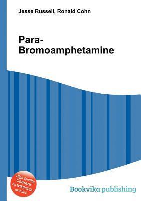 Para-Bromoamphetamine  by  Jesse Russell