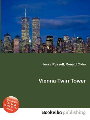 Vienna Twin Tower Jesse Russell