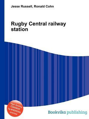 Rugby Central Railway Station Jesse Russell