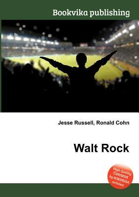 Walt Rock  by  Jesse Russell
