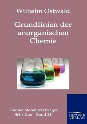 Grundlinien Der Anorganischen Chemie Wilhelm Ostwald