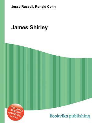 James Shirley  by  Jesse Russell