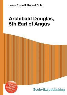 Archibald Douglas, 5th Earl of Angus Jesse Russell
