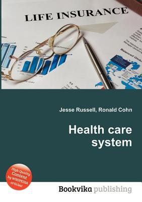 Health Care System  by  Jesse Russell