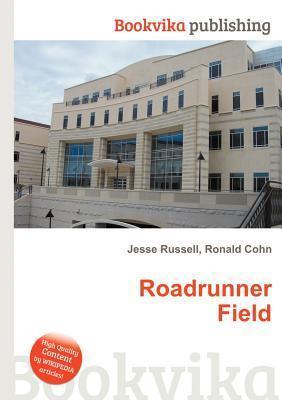 Roadrunner Field  by  Jesse Russell