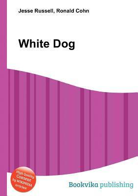 White Dog  by  Jesse Russell