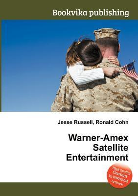 Warner-AMEX Satellite Entertainment  by  Jesse Russell