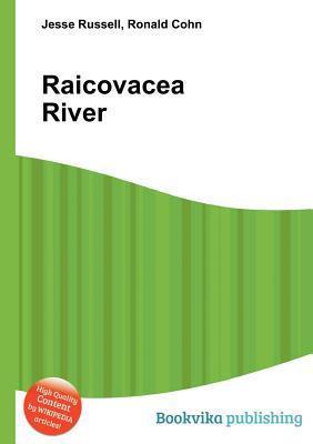 Raicovacea River  by  Jesse Russell