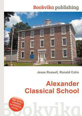 Alexander Classical School  by  Jesse Russell