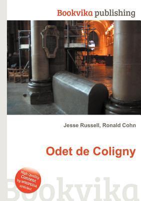 Odet de Coligny  by  Jesse Russell