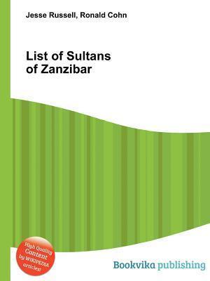 List of Sultans of Zanzibar Jesse Russell