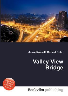 Valley View Bridge  by  Jesse Russell