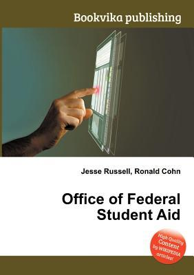 Office of Federal Student Aid  by  Jesse Russell