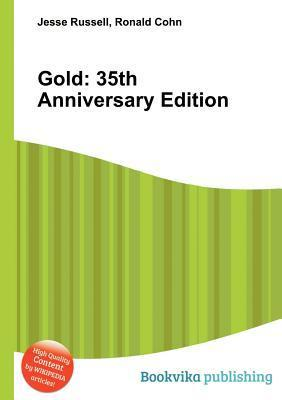 Gold: 35th Anniversary Edition  by  Jesse Russell