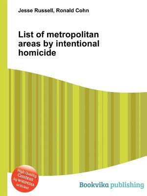 List of Metropolitan Areas Intentional Homicide by Jesse Russell