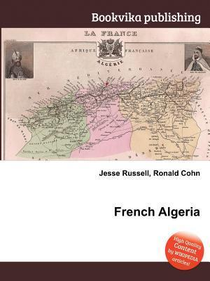 French Algeria  by  Jesse Russell