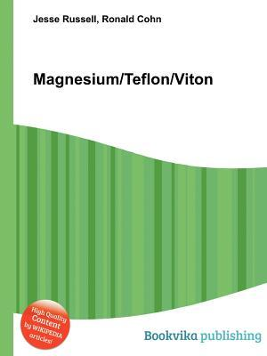 Magnesium/Teflon/Viton  by  Jesse Russell