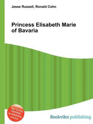 Princess Elisabeth Marie of Bavaria Jesse Russell