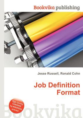 Job Definition Format  by  Jesse Russell