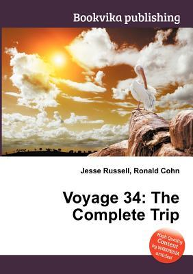 Voyage 34: The Complete Trip Jesse Russell