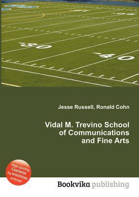 Vidal M. Trevino School of Communications and Fine Arts Jesse Russell